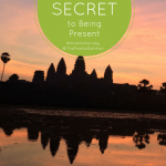 Mindful Monday: The Simplest Secret to Being Present