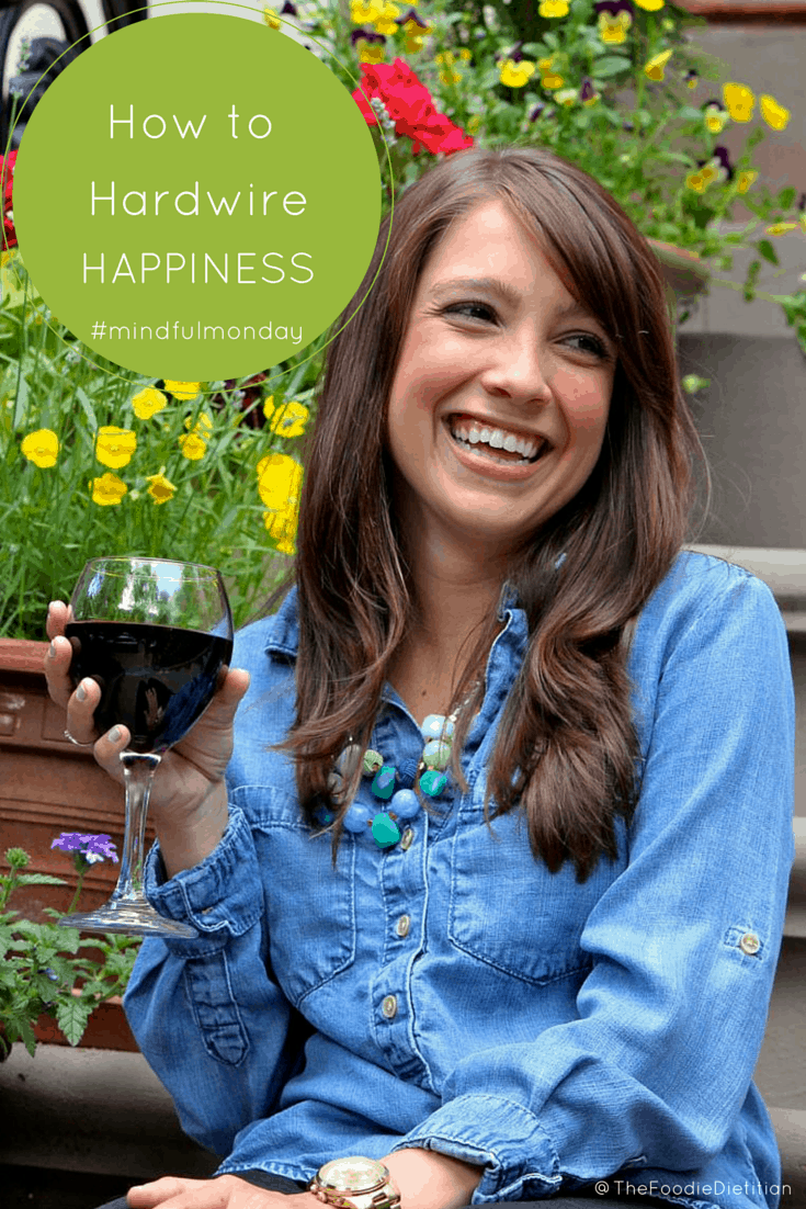 How To Hardwire Happiness