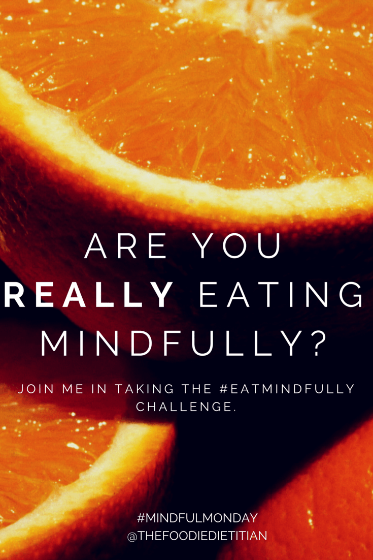 Are you really eating mindfully? I share an experience from last week when I realized how far I'd gotten from mindful eating and why I'm challenging myself this week (and encourage you to join me) to avoid all distractions while eating and engage fully in the experience of the meal. | @thefoodiedietitian #eatmindfully