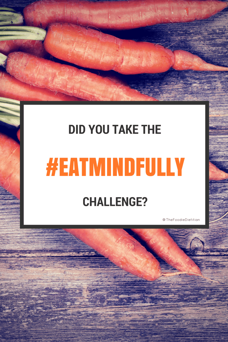 Did you take the eat mindfully challenge?
