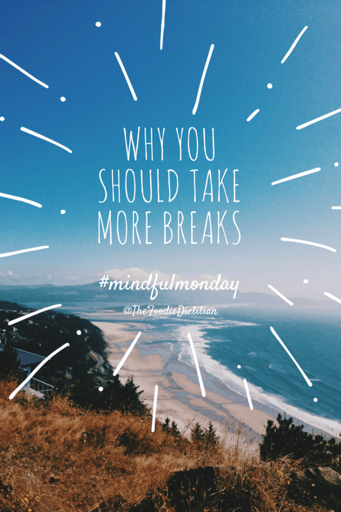 A reminder for why you should take more breaks and slow down - taking breaks helps you recharge, gain new perspective, work smarter, and be happier. | @TheFoodieDietitian