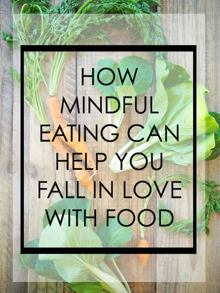 How Mindful Eating Can Help You Fall In Love With Food via @RHartleyRD | karalydon.com