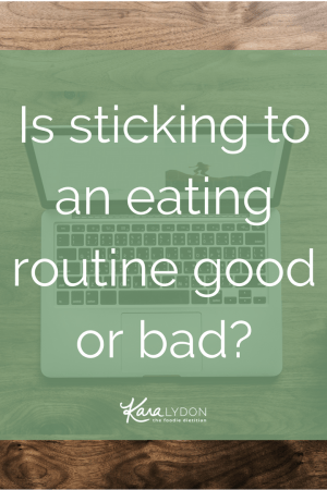 Is Sticking to an Eating Routine Good or Bad?