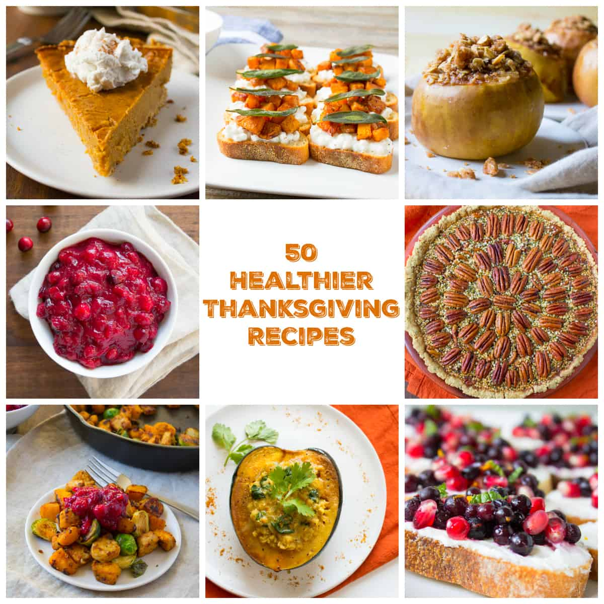 In the spirit of I-can't-believe-it's-almost-Thanksgiving, I'm throwing 50 healthier Thanksgiving recipes at you. We're talking apps, salads, soups, mains, sides and most importantly, dessert.