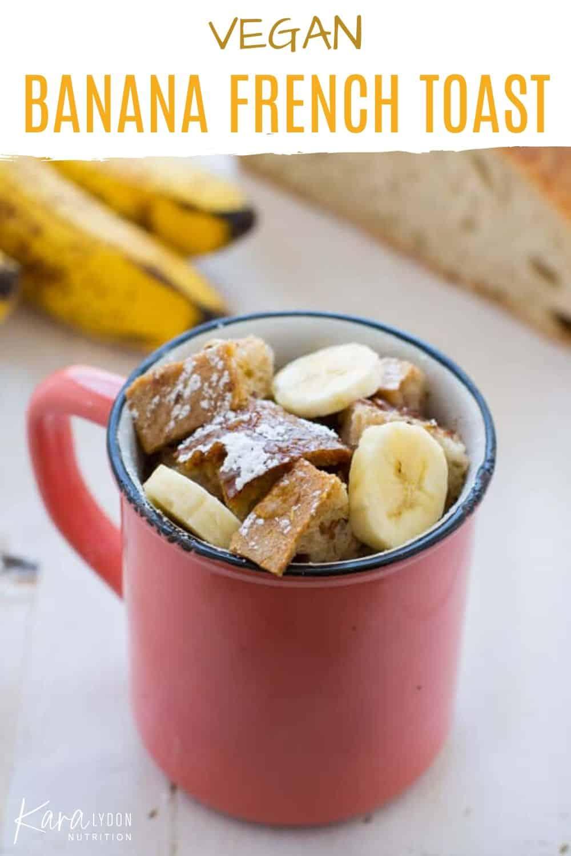 Vegan Banana French Toast In A Mug The Foodie Dietitian Kara Lydon
