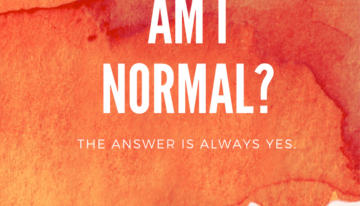 Am I Normal? (Mindful Monday)