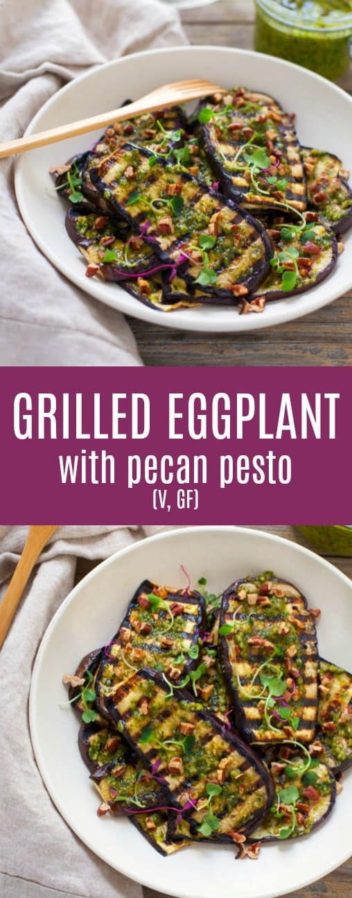 This grilled eggplant with pecan pesto is deliciously satisfying for a summertime side dish or plant-based main!