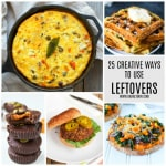 25 Creative Ways to Use Leftovers