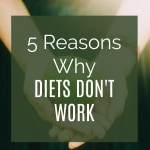 5 Reasons Why Diets Don't Work