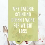 Why Counting Calories Doesn't Work for Weight Loss