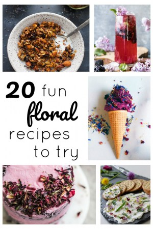 20 Fun Floral Recipes to Try