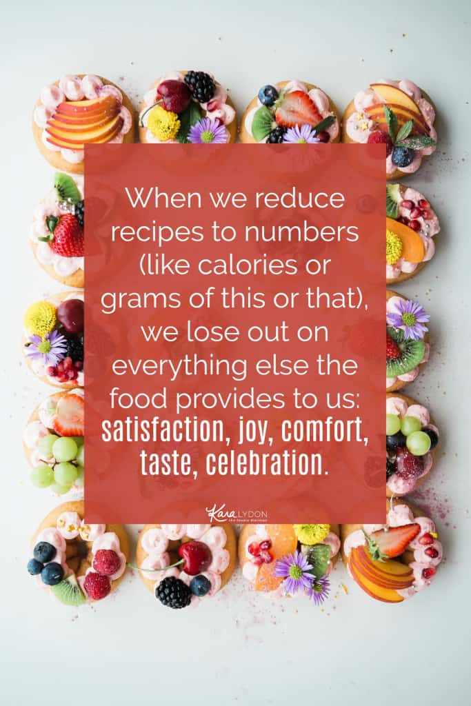 When we reduce recipes to numbers (like calories or grams of this or that), we lose out on everything else the food provides to us: satisfaction, joy, comfort, taste, celebration. It's really hard to truly enjoy the food you are eating when you're worrying about it fitting your allotted calories or macros for the day. #intuitiveeating