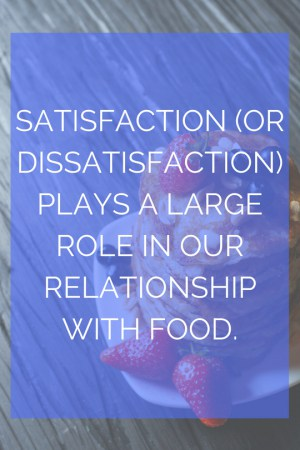 3 Ways to Experience More Food Satisfaction