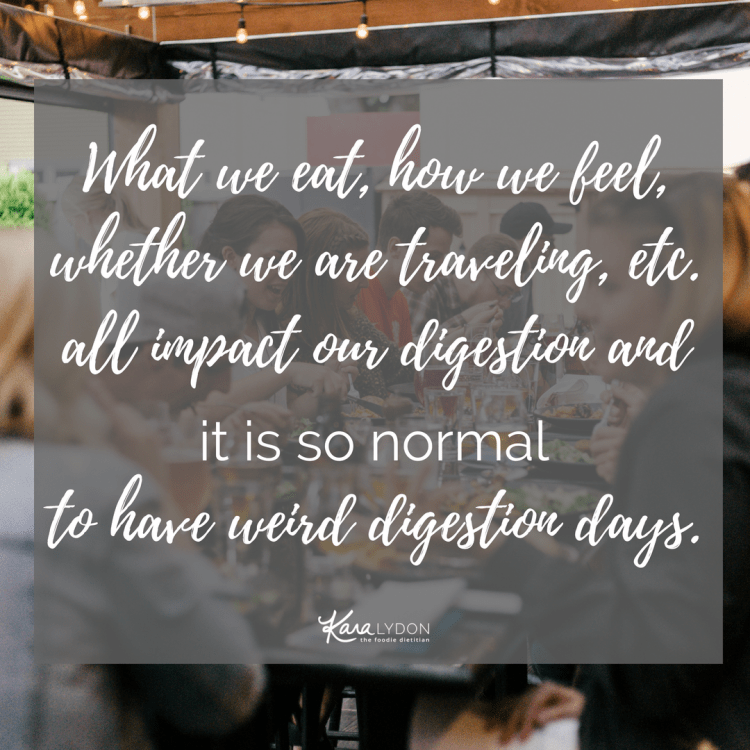 What we eat, how we feel, whether we are traveling, etc. all impact our digestion and it is so normal to have weird digestion days. #digestivehealth