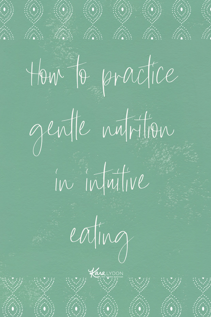 Explaining how to practice gentle nutrition, the last principle of intuitive eating. #intuitiveeating