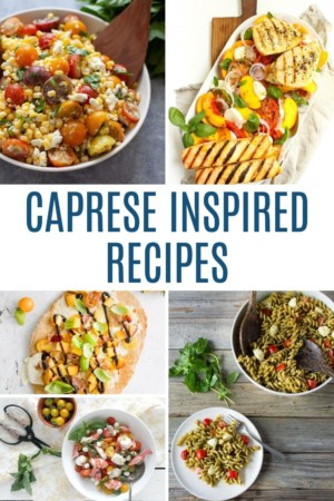 collage of recipe photos that include caprese in their ingredients